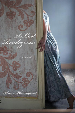 The Last Rendezvous by Anne Plantagenet