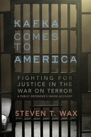 Kafka Comes to America by Steven T. Wax