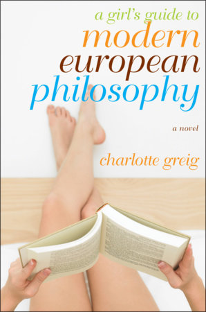 A Girl's Guide to Modern European Philosophy by Charlotte Greig
