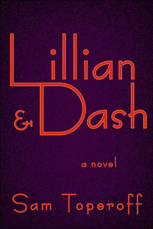 Lillian and Dash by Sam Toperoff