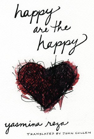 Happy are the Happy by Yasmina Reza
