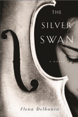 The Silver Swan by Elena Delbanco
