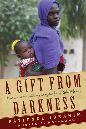 A Gift from Darkness by Andrea Claudia Hoffmann and Patience Ibrahim