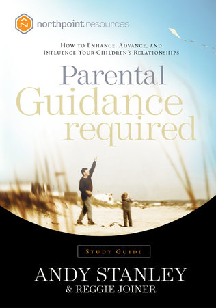 Parental Guidance Required Study Guide by Andy Stanley and Reggie Joiner