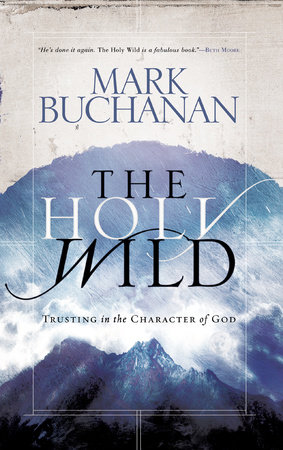 The Holy Wild by Mark Buchanan