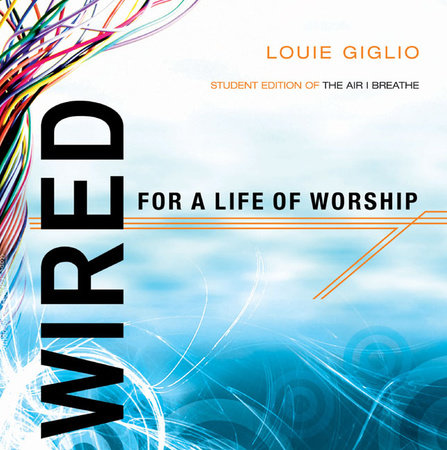 Wired by Louie Giglio