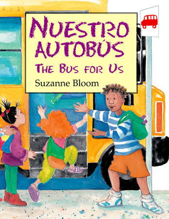 Nuestro Autobús (The Bus For Us) by Suzanne Bloom