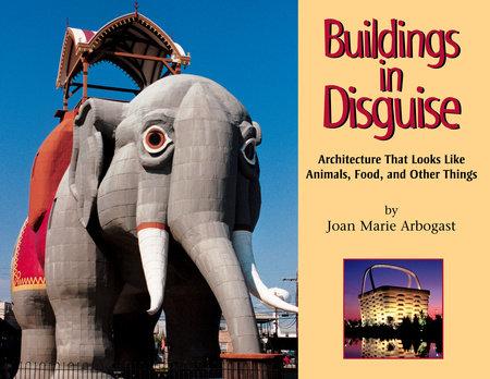 Buildings in Disguise by Joan Marie Arbogast