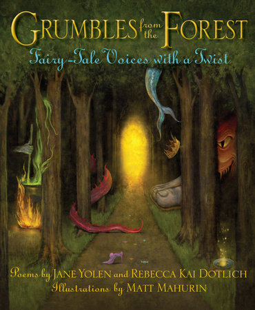 Grumbles from the Forest by Jane Yolen and Rebecca Kai Dotlich