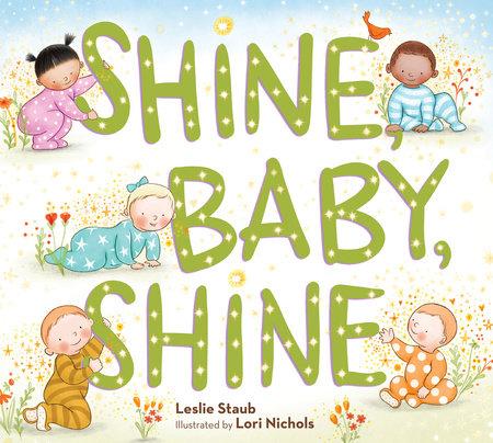 Shine, Baby, Shine by Leslie Staub