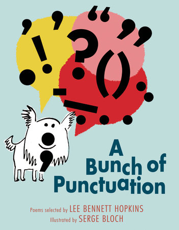 A Bunch of Punctuation by Lee Bennett Hopkins