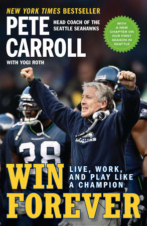 Win Forever by Pete Carroll, Yogi Roth and Kristoffer A. Garin