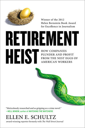 Retirement Heist by Ellen E. Schultz
