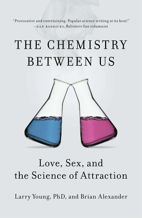 The Chemistry Between Us by Larry Young PhD and Brian Alexander