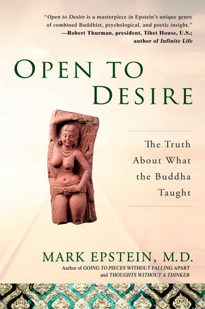 Open to Desire by Mark Epstein, M.D.