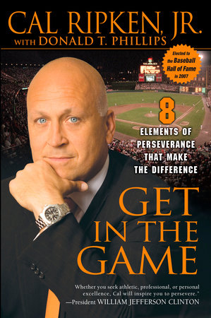 Get in the Game by Cal Ripken, Jr. and Donald T. Phillips