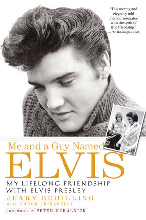 Me and a Guy Named Elvis by Jerry Schilling and Chuck Crisafulli