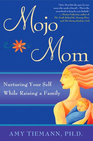 Mojo Mom by Amy Tiemann