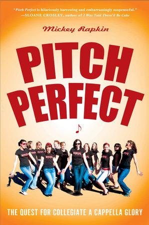 Pitch Perfect by Mickey Rapkin