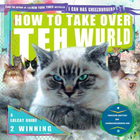 How to Take Over Teh Wurld by Professor Happycat and icanhascheezburger.com