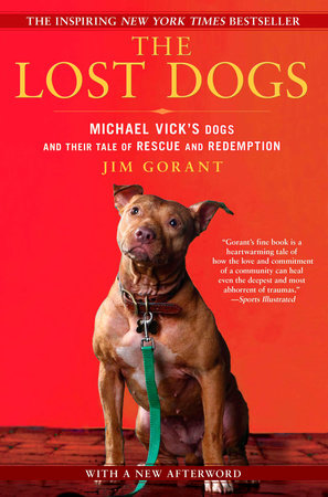 The Lost Dogs by Jim Gorant
