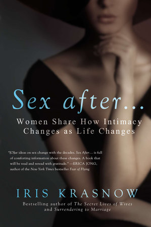 Sex After . . . by Iris Krasnow