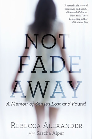 Not Fade Away by Rebecca A. Alexander and Sascha Alper
