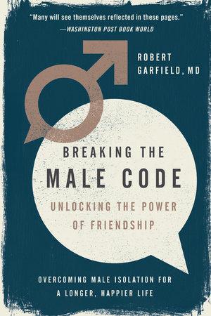 Breaking the Male Code by Robert Garfield