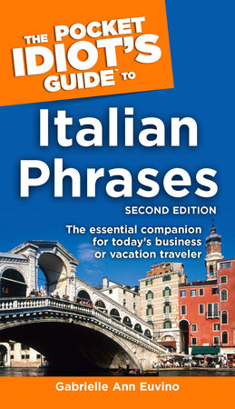 The Pocket Idiot's Guide to Italian Phrases, 2nd Edition by Gabrielle Euvino