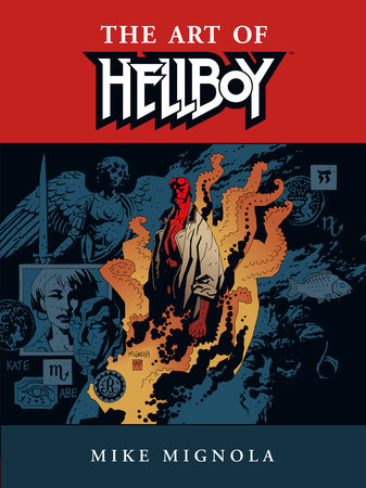 Hellboy: The Art of Hellboy by Mike Mignola