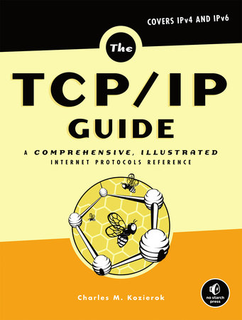 The TCP/IP Guide by Charles M. Kozierok