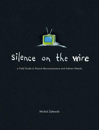 Silence on the Wire by Michal Zalewski