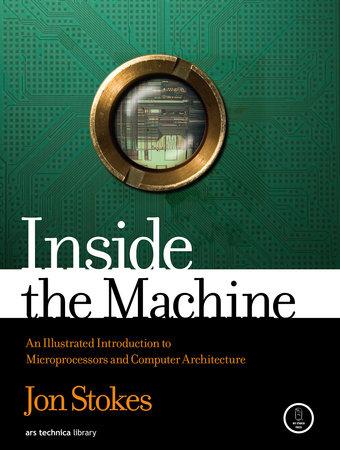 Inside the Machine by Jon Stokes