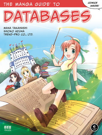The Manga Guide to Databases by Mana Takahashi, Shoko Azuma and Co Ltd Trend