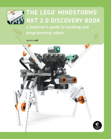The LEGO MINDSTORMS NXT 2 0 Discovery Book by Laurens Valk |  PenguinRandomHouse com: Books