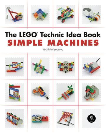 The LEGO Technic Idea Book: Simple Machines by Yoshihito Isogawa