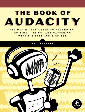 The Book of Audacity by Carla Schroder