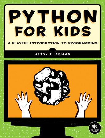 Python for Kids by Jason R. Briggs
