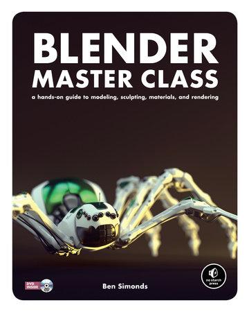 Blender Master Class by Ben Simonds
