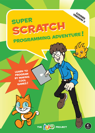 Super Scratch Programming Adventure! (Covers Version 2) by The LEAD Project