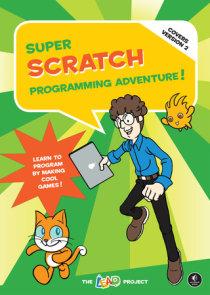 Super Scratch Programming Adventure! (Covers Version 2)