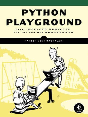 Python Playground by Mahesh Venkitachalam