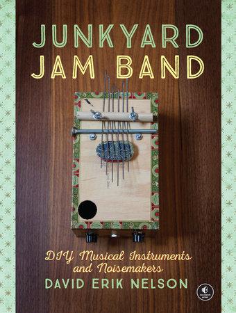 Junkyard Jam Band by David Erik Nelson