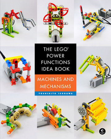 The LEGO Power Functions Idea Book, Volume 1 by Yoshihito Isogawa