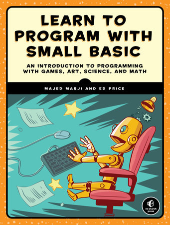Learn to Program with Small Basic by Majed Marji and Ed Price