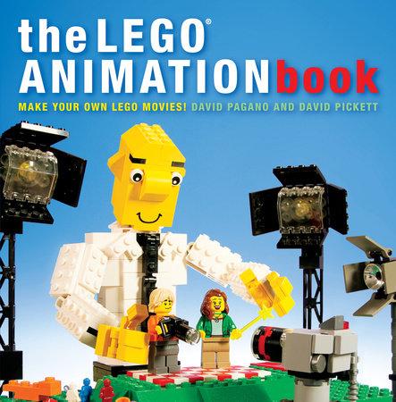 The LEGO Animation Book by David Pagano and David Pickett
