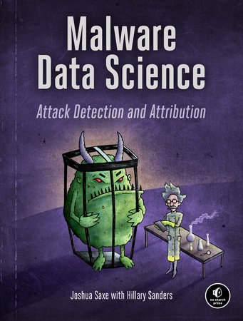 Malware Data Science by Joshua Saxe and Hillary Sanders