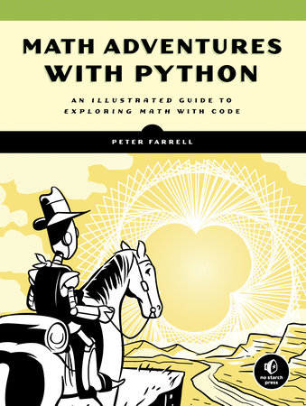 Math Adventures with Python by Peter Farrell | PenguinRandomHouse com: Books
