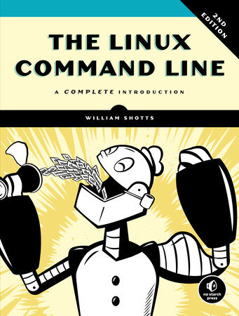 The Linux Command Line, 2nd Edition by William Shotts |  PenguinRandomHouse com: Books