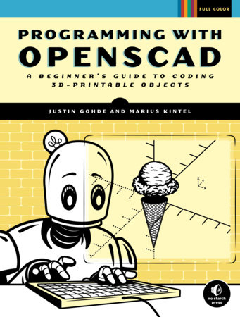 Programming with OpenSCAD by Justin Gohde and Marius Kintel